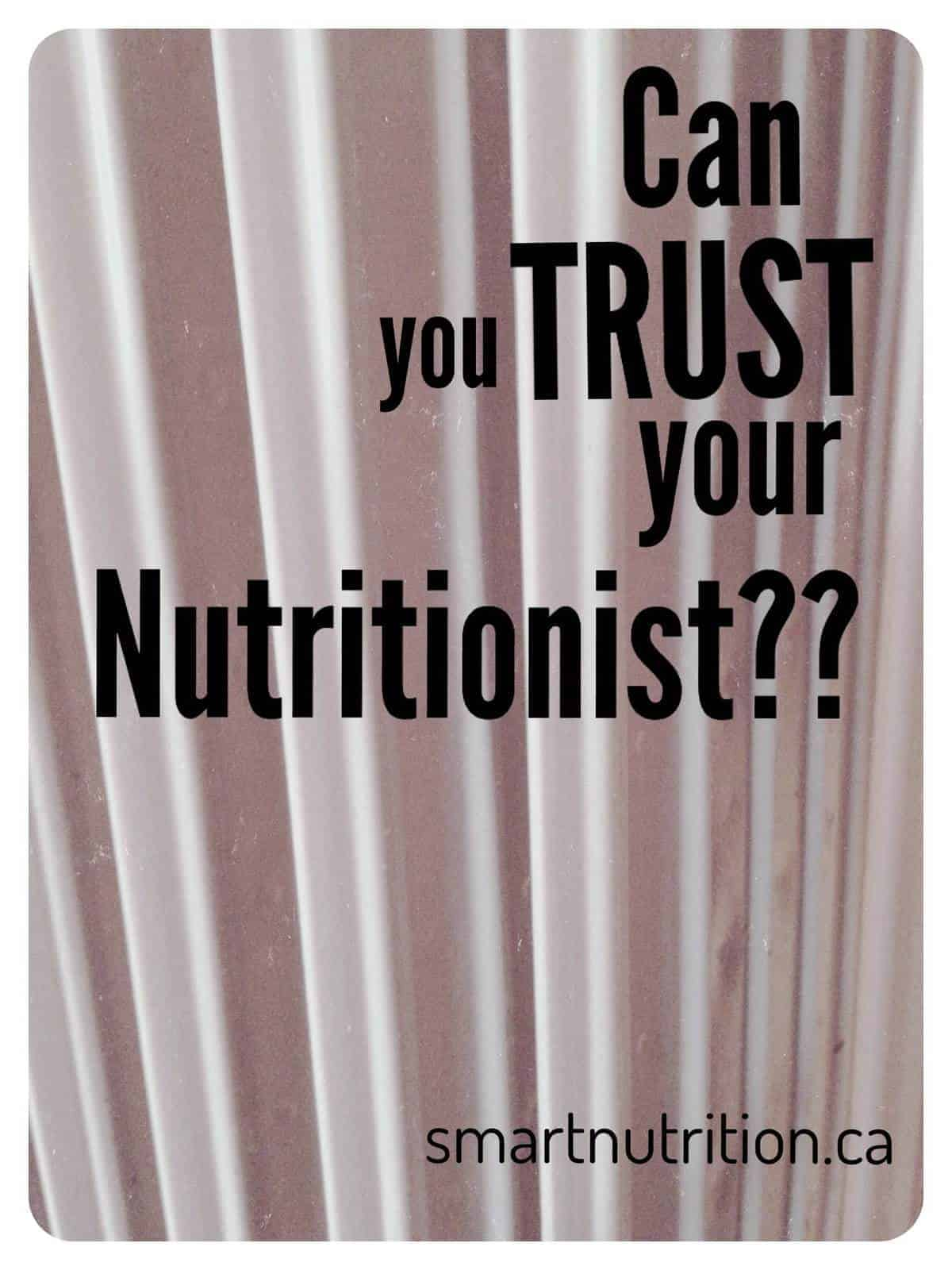can you trust your nutritionist
