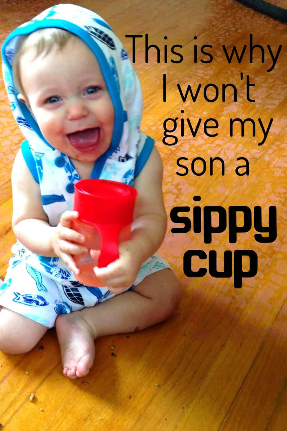 This is why I won't give my son a sippy cup
