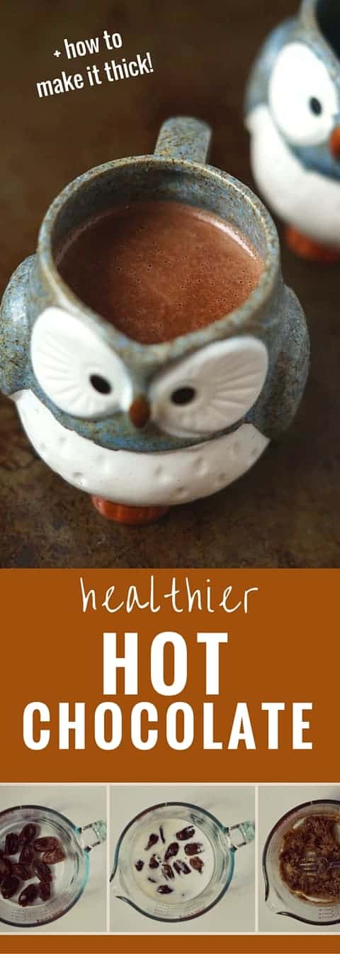 Healthier Hot Chocolate plus the secret to making it gorgeously thick