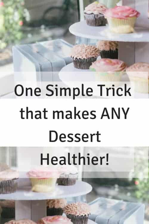 One simple trick that makes any dessert healthier