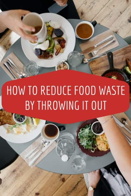 How throwing food out can actually reduce food waste