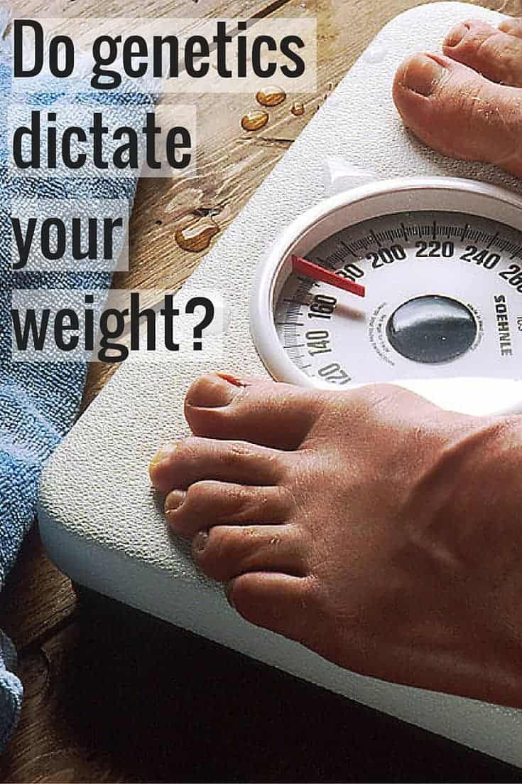 Do genetics dictate your weight?