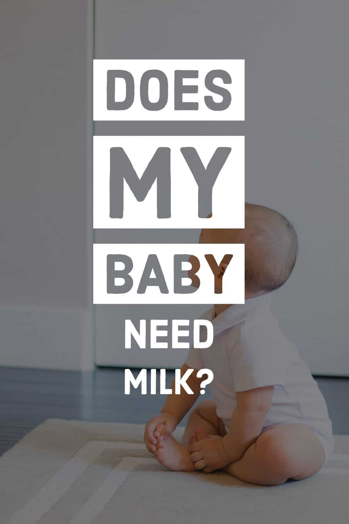 does my baby need milk?