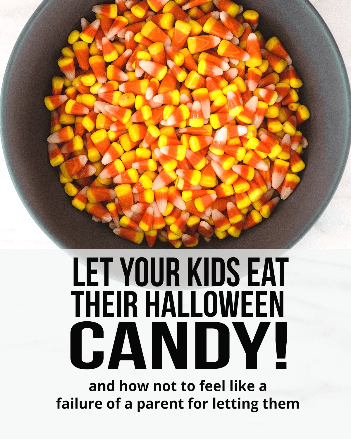 How to let your kids eat ALL the Halloween candy they want (and not feel like a failure of a parent for doing so!) #halloween #halloweencandy #parentingwin #feedingkids #healthykids #halloweentreats