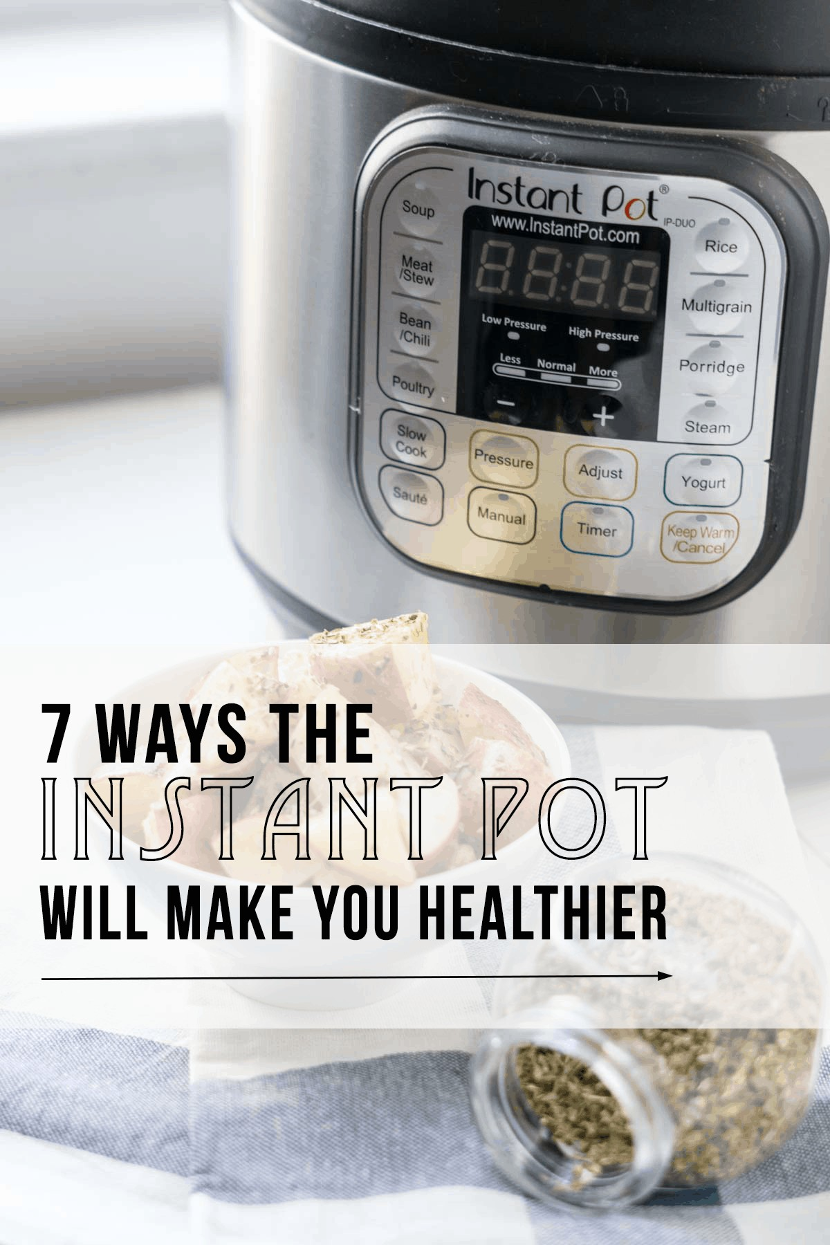 7 Ways the Instant Pot will make you Healthier